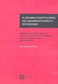 EL RÉGIMEN CONSTITUCIONAL DEL SEGUIMIENTO DIRECTO DE PERSONAS
