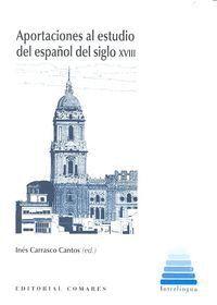 APORTACIONES AL ESTUDIO DEL ESPAÑOL DEL SIGLO XVIII