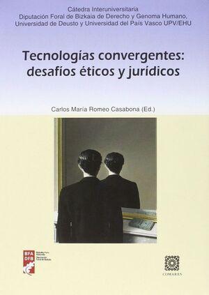 TECNOLOGÍAS CONVERGENTES: DESAFÍOS ÉTICOS Y JURÍDICOS