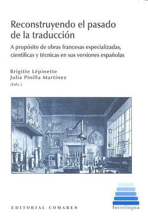 RECONTRUYENDO EL PASADO DE LA TRADUCCIÓN EN ESPAÑA
