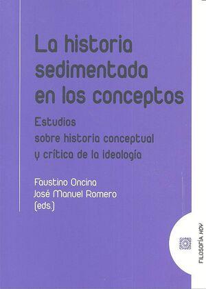 LA HISTORIA SEDIMENTADA EN LOS CONCEPTOS ESTUDIOS SOBRE HISTORIA CONCEPTUAL Y CRTICA DE LA IDEOLOG