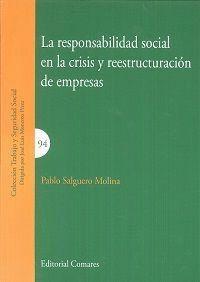 LA RESPONSABILIDAD SOCIAL EN LA CRISIS Y REESTRUCTURACIÓN DE EMPRESAS
