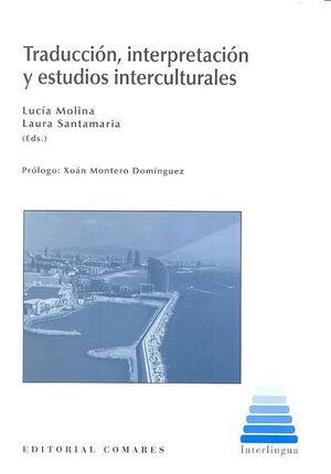 TRADUCCIÓN, INTERPRETACIÓN Y ESTUDIOS INTERCULTURALES