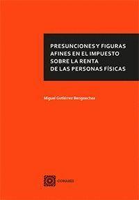 PRESUNCIONES Y FIGURAS AFINES EN EL IMPUESTO SOBRE LA RENTA DE LAS PERSONAS FÍSICAS