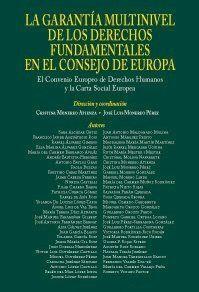 LA GARANTÍA MULTINIVEL DE LOS DERECHOS FUNDAMENTALES EN EL CONSEJO DE EUROPA