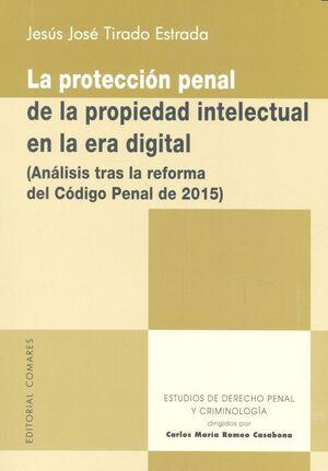 LA PROTECCIÓN PENAL DE LA PROPIEDAD INTELECTUAL EN LA ERA DIGITAL