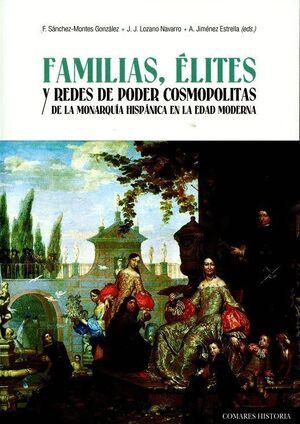 FAMILIAS, ÉLITES Y REDES DE PODER COSMOPOLITAS DE LA MONARQUÍA HISPÁNICA EN LA EDAD MODERNA