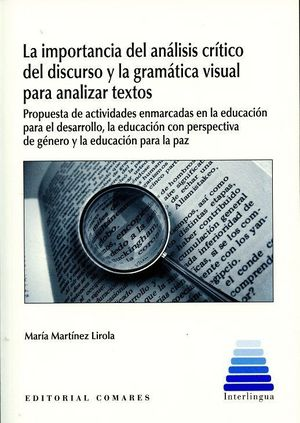 LA IMPORTANCIA DEL ANÁLISIS CRÍTICO DEL DISCURSO Y LA GRAMÁTICA VISUAL PARA ANALIZAR TEXTOS