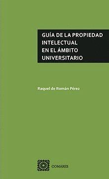 GUÍA DE LA PROPIEDAD INTELECTUAL EN EL ÁMBITO UNIVERSITARIO