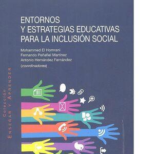 ENTORNOS Y ESTRATEGIAS EDUCATIVAS PARA LA INCLUSIÓN SOCIAL