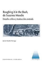 ROUGHING IT IN THE BUSH, DE SUSANNA MOODIE