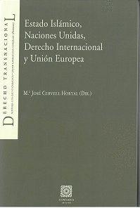 ESTADO ISLÁMICO, NACIONES UNIDAS, DERECHO INTERNACIONAL Y UNIÓN EUROPEA