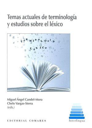 TEMAS ACTUALES DE TERMINOLOGÍA Y ESTUDIOS SOBRE LÉXICO
