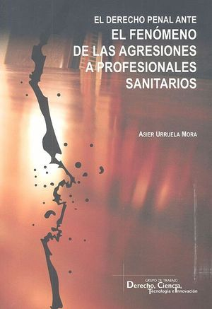 EL DERECHO PENAL ANTE EL FENÓMENO DE LAS AGRESIONES A PROFESIONALES SANITARIOS