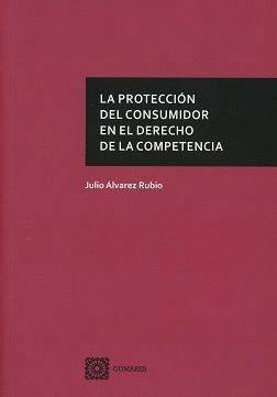 LA PROTECCIÓN DEL CONSUMIDOR EN EL DERECHO DE LA COMPETENCIA