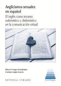 ANGLICISMOS SEXUALES EN ESPAÑOL EL INGLÉS COMO RECURSO EUFEMSTICO Y DISFEMSTICO EN LA COMUNICACIÓN