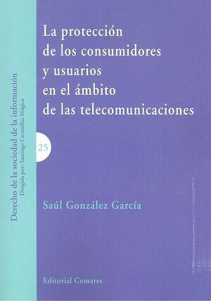 LA PROTECCIÓN DE LOS CONSUMIDORES Y USUARIOS EN EL ÁMBITO DE LAS TELECOMUNICACIONES