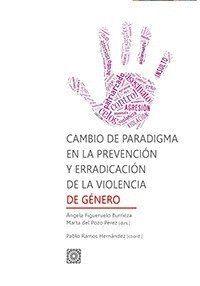 CAMBIO DE PARADIGMA EN LA PREVENCIÓN Y ERRADICACIÓN DE LA VIOLENCIA DE GÉNERO
