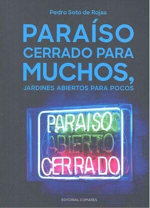 PARAÍSO CERRADO PARA MUCHOS, JARDINES ABIERTOS PARA POCOS