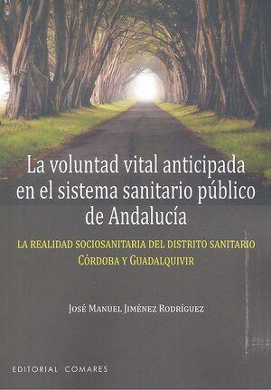 LA VOLUNTAD VITAL ANTICIPADA EN EL SISTEMA SANITARIO PÚBLICO DE ANDALUCÍA