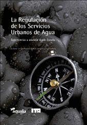 LA REGULACIÓN DE LOS SERVICIOS URBANOS DE AGUA