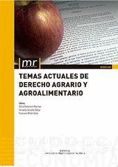 TEMAS ACTUALES DE DERECHO AGRARIO Y AGROALIMENTARIO