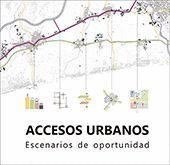 ACCESOS URBANOS. ESCENARIOS DE OPORTUNIDAD