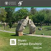 MUSEO CAMPUS ESCULTÒRIC UPV: SIEMPRE ABIERTO, SIEMPRE A TU ALCANCE