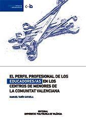 EL PERFIL PROFESIONAL DE LOS EDUCADORES EN LOS CENTROS DE MENORES DE LA COMUNIDAD VALENCIANA