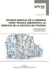 ESTUDIO ESPECIAL DE LA RESERVA COMO TÉCNICA URBANÍSTICA AL SERVICIO DE LA POLÍTICA DE VIVIENDA