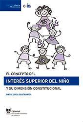 EL CONCEPTO DEL INTERÉS SUPERIOR DEL NIÑO Y SU DIMENSIÓN CONSTITUCIONAL