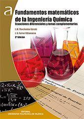 FUNDAMENTOS MATEMÁTICOS DE LA INGENIERÍA QUÍMICA : ECUACIONES DIFERENCIALES Y TEMAS COMPLEMENTARIOS