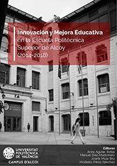INNOVACIÓN Y MEJORA EDUCATIVA EN LA ESCUELA POLITÉCNICA SUPERIOR DE ALCOY (2014-2018)