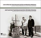 CIEN AÑOS DE TELECOMUNICACIÓN EN PRIMERA PERSONA