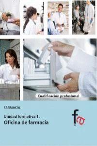 OFICINA DE FARMACIA FARMACIA. UNIDAD FORMATIVA 1