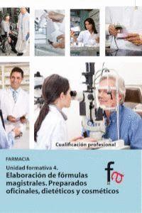 ELABORACIÓN DE LAS FÓRMULAS MAGISTRALES PREPARADOS OFICINALES, DIETÉTICOS Y COSMÉTICOS