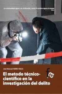 EL METODO TECNICO-CIENTIFICO EN LA INVESTIGACION DEL DELITO