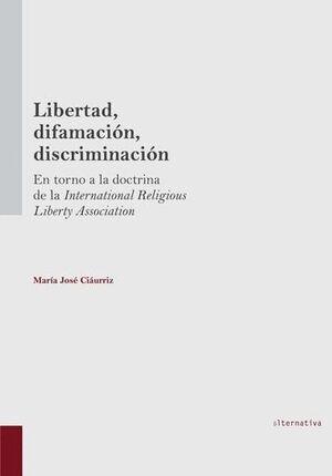 LIBERTAD, DIFAMACIÓN, DISCRIMINACIÓN. EN TORNO A LA DOCTRINA DE LA INTERNATIONAL RELIGIOUS LIBERTY ASSOCIATION
