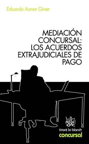 MEDIACIÓN CONCURSAL: LOS ACUERDOS EXTRAJUDICIALES DE PAGO
