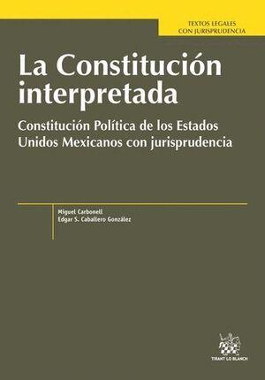 LA CONSTITUCIÓN INTERPRETADA CONSTITUCIÓN POLÍTICA DE LOS ESTADOS UNIDOS MEXICANOS CON JURISPRUDENCIA