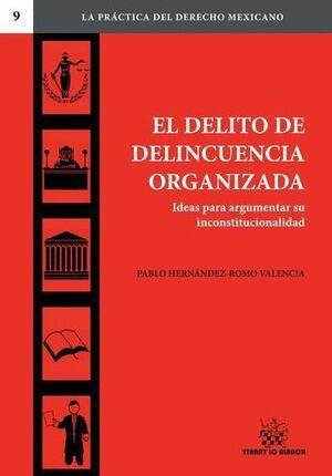 EL DELITO DE DELINCUENCIA ORGANIZADA IDEAS PARA ARGUMENTAR SU INCONSTITUCIONALIDAD