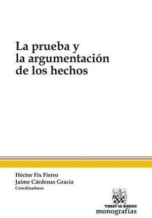 PRUEBA Y LA ARGUMENTACIÓN DE LOS HECHOS, LA