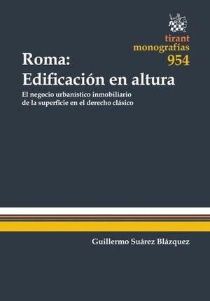ROMA: EDIFICACIÓN EN ALTURA EL NEGOCIO URBANSTICO INMOBILIARIO DE LA SUPERFICIE EN EL DERECHO CLÁSI
