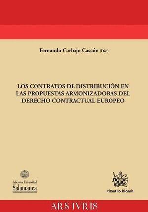 LOS CONTRATOS DE DISTRIBUCIÓN EN LAS PROPUESTAS ARMONIZADORAS DEL DERECHO CONTRACTUAL EUROPEO