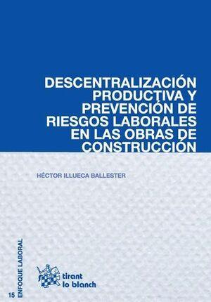 DESCENTRALIZACIÓN PRODUCTIVA Y PREVENCIÓN DE RIESGOS LABORALES EN LAS OBRAS DE C