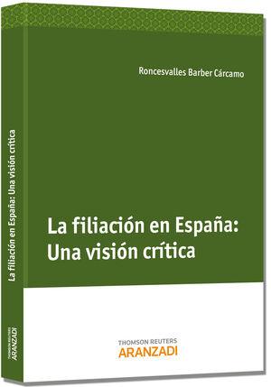 LA FILIACIÓN EN ESPAÑA: UNA VISIÓN CRÍTICA