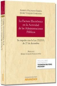 LA FACTURA ELECTRÓNICA EN LA ACTIVIDAD DE LAS ADMINISTRACIONES PÚBLICAS (PAPEL + E-BOOK) SU IMPULSO