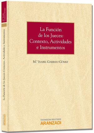 LA FUNCIÓN DE LOS JUECES: CONTEXTO, ACTIVIDADES E INSTRUMENTOS