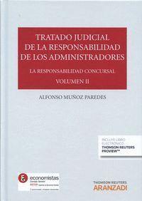 TRATADO JUDICIAL DE LA RESPONSABILIDAD DE LOS ADMINISTRADORES VOL. II (PAPEL + E-BOOK) LA RESPONSABI