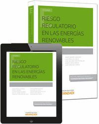 RIESGO REGULATORIO EN LAS ENERGAS RENOVABLES (PAPEL + E-BOOK)